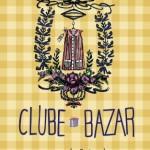 Agenda: Clube Bazar