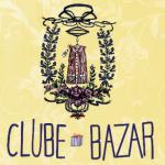 Clube Bazar – 4a edição