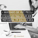 4 habilidades que você precisa desenvolver como profissional em qualquer área